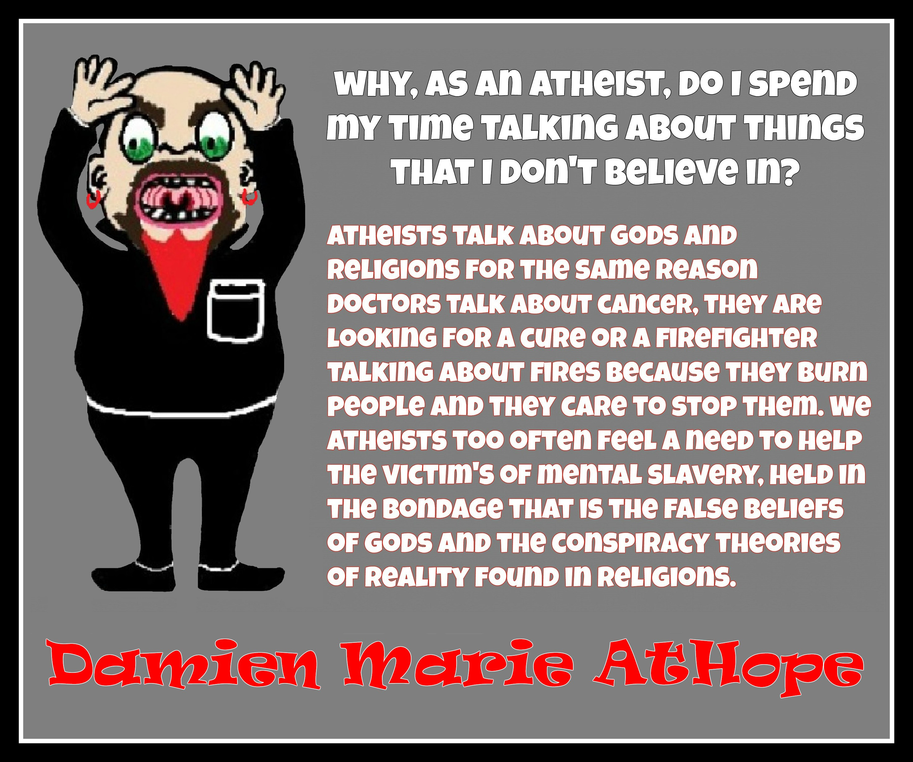Atheism damien marie athope axiological atheist truth seeker for good biocorpaavc