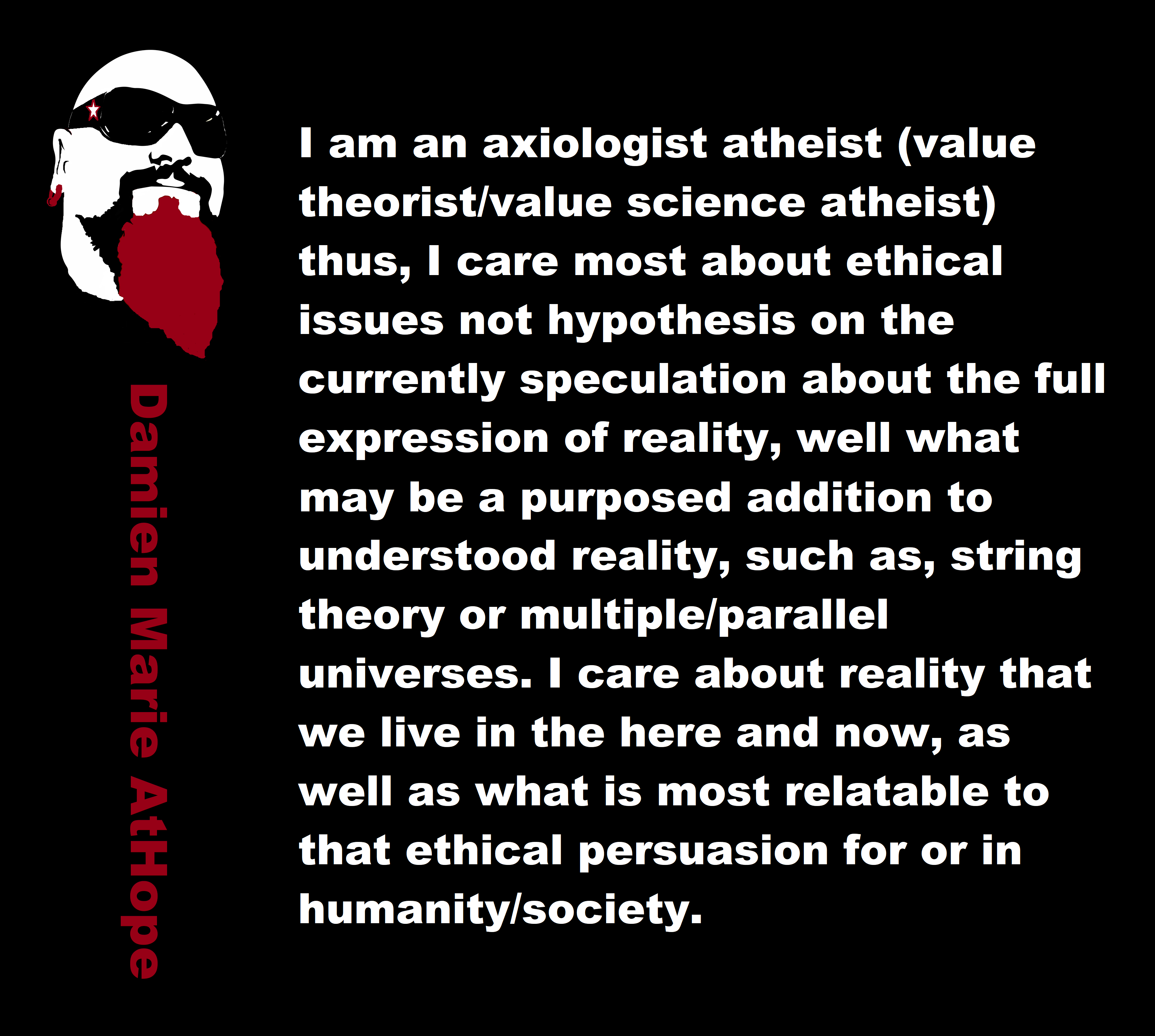 I am an axiological atheist with a rationalist persuasion who damien marie athope chats with matt dillahunty on atheism and philosophy biocorpaavc